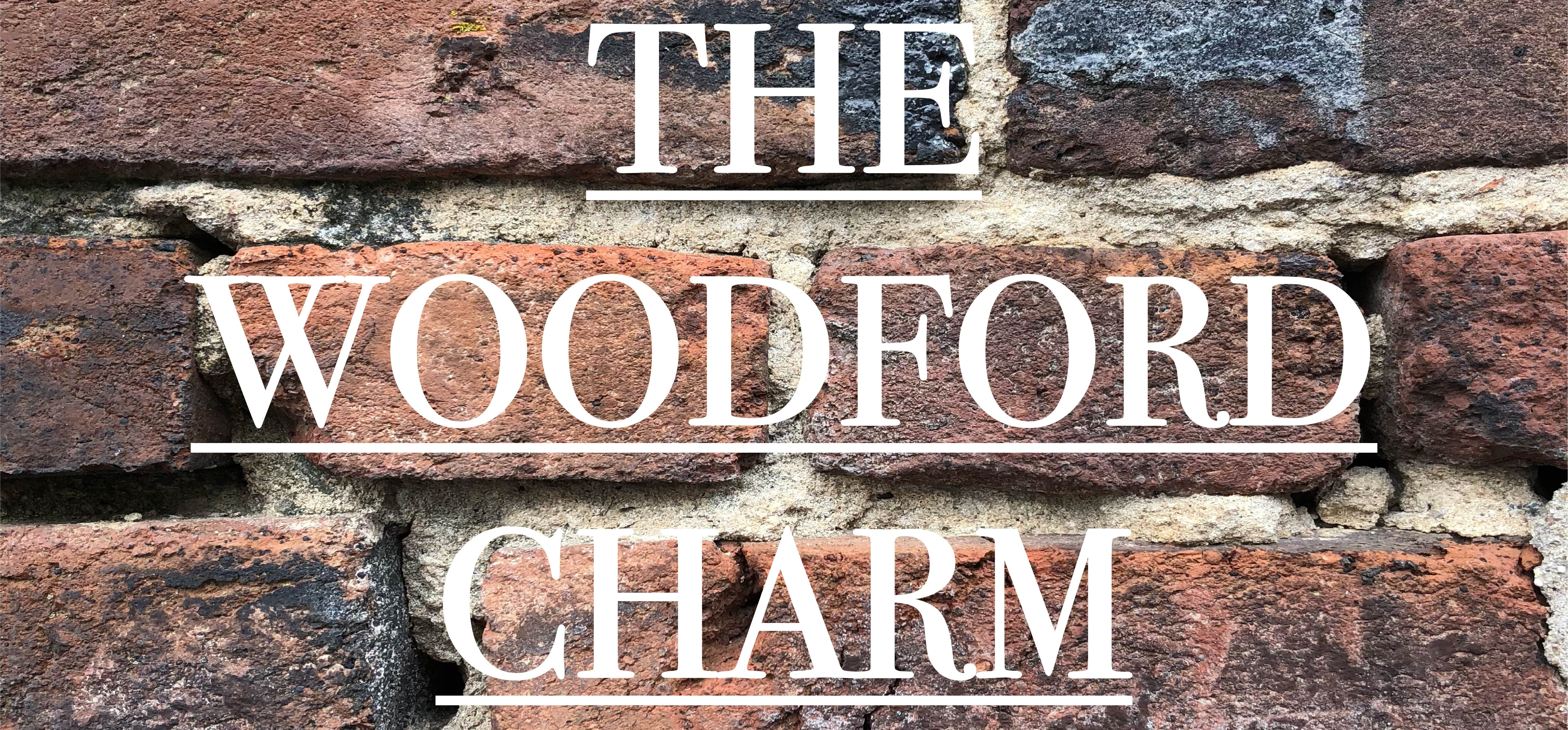 The Woodford Charm